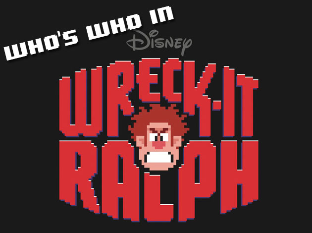 Who's Who in Wreck It Ralph