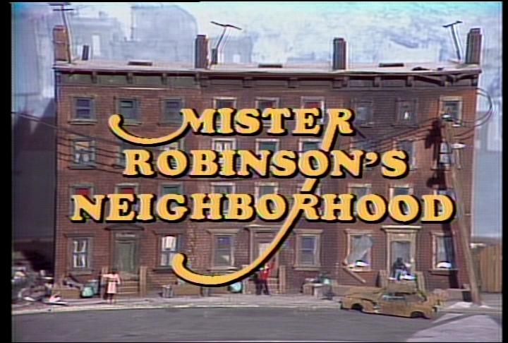Mister Robinson's Neighborhood