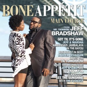 "Jeff Bradshaw, ""Bone Appetit"" album cover."