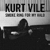 "Kurt Vile - ""Smoke Ring For My Halo"""