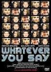 Poster of Whatever You Say