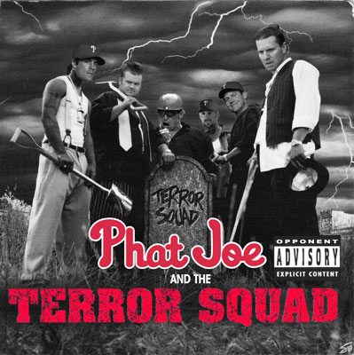 'Phat' Joe and the Terror Squad? Yes, much better
