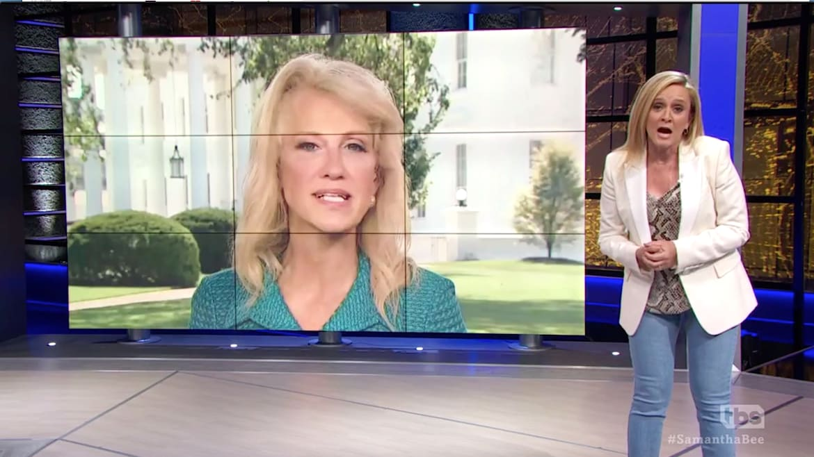 Samantha Bee Shocked Kellyanne Conway Somehow Even 'More Racist' Than Trump