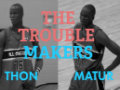 The Trouble Makers